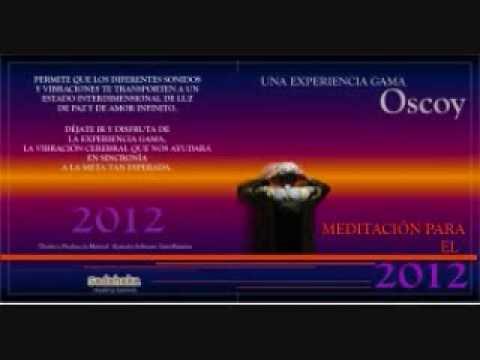 MEDITACION GAMMA  DR- OSCOY RUMBO AL 2012...