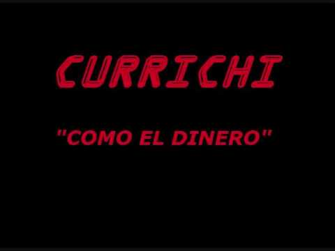 Currichi - Como el dinero