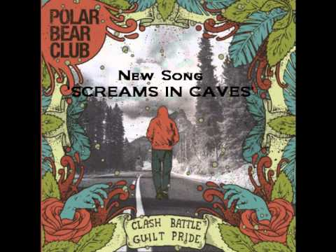 Polar Bear Club - Screams in Caves