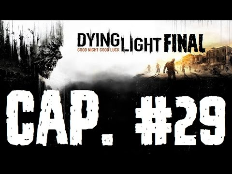 Dying Light | Let's Play en Español | Final - Capitulo 29