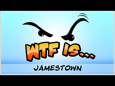 WTF Is... - Jamestown ?