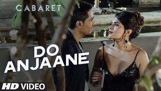 Do Anjaane Video Song - CABARET