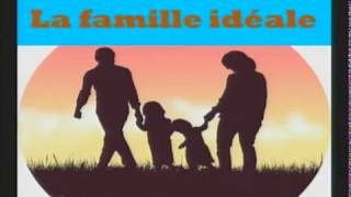 La famille idéale 1/2