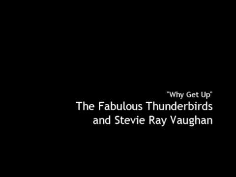"""""""Why Get Up"""" - The Fabulous Thunderbirds and Stevie Vaughan"""