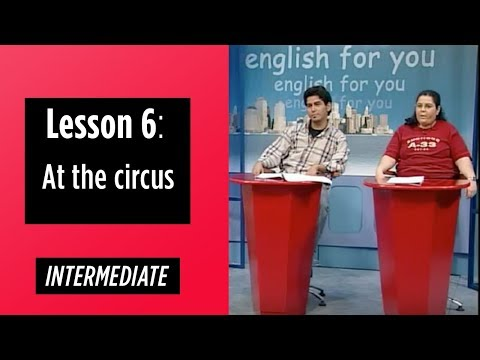 Intermediate Levels - Lesson 6: At the circus