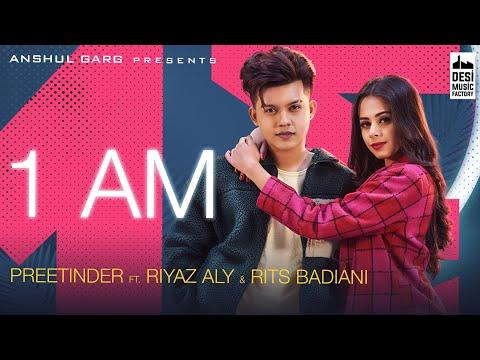 1 AM - Riyaz Aly & Rits Badiani | Preetinder | Anshul Garg | Rajat Nagpal Vicky Sandhu Satti Dillon
