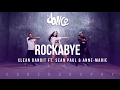 Rockabye - Clean Bandit ft. Sean Paul & Anne-Marie - Choreography - FitDance Life