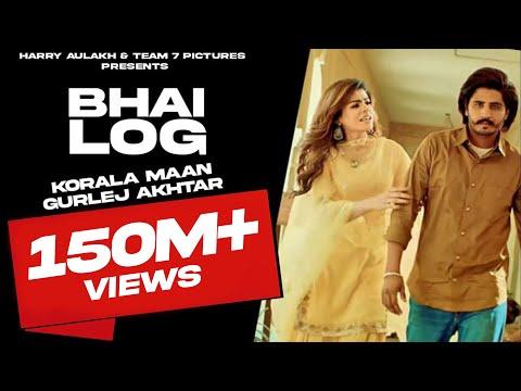 Latest Punjabi Song 2020 | Bhai Log - Korala Maan - Gurlej Akhtar | Desi Crew | Punjabi Songs 2020