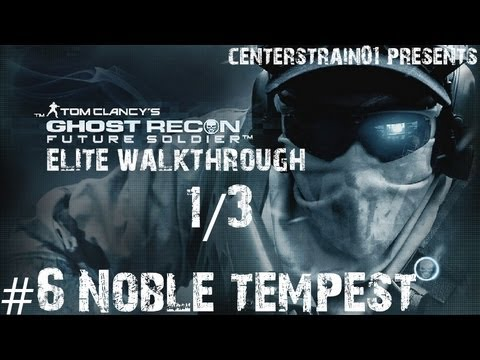 Ghost Recon: Future Soldier - Elite Walkthrough - Part 6 - Noble Tempest 1/3