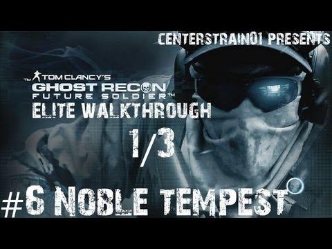 Ghost Recon: Future Soldier - Elite Walkthrough - Part 6 - Noble Tempest 1/3