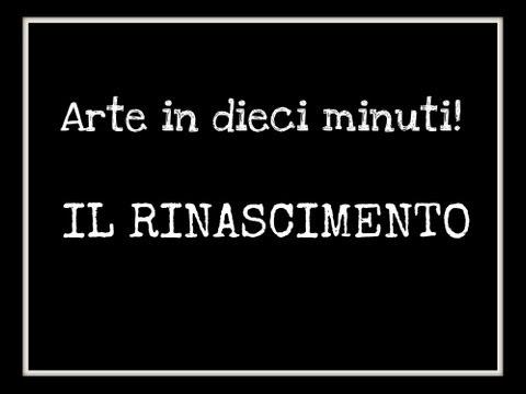 Dieci minuti di Arte:Il Rinascimento (Storia dell'Arte) - Arte per Te -