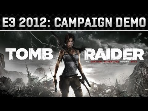E3 2012: Tomb Raider Demo Gameplay Video (HD 720p)