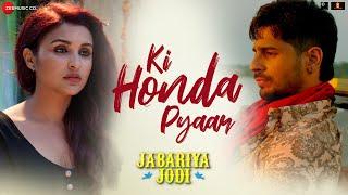 Ki Honda Pyaar - Jabariya Jodi