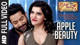 "Apple Beauty Full Video Song  \""Janatha Garage\\\""  Jr. NTR, Samantha, Mohanlal  DSP Hit Songs"