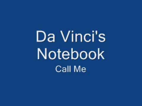 Da Vinci's Notebook - Call Me
