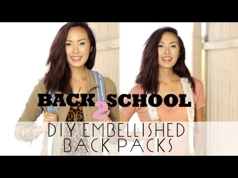 BACK 2 SCHOOL - DIY Embellished Backpacks