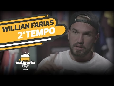 Willian Farias (2º TEMPO) - PAPO CATIGURIA