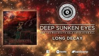 Deep Sunken Eyes - Long Decay (feat. Jorge Sivsov)