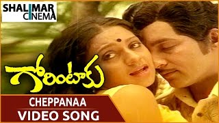Cheppanna Video Song - Gorintaku