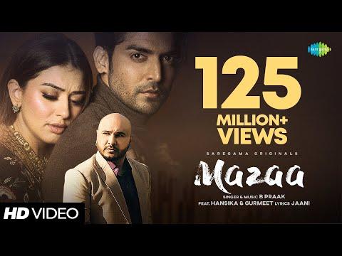 MAZAA | B Praak | Jaani | Arvindr K | New Hindi Songs 2021 |Gurmeet | Hansika | Official Music Video