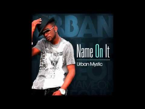 Urban Mystic - Name On It (Audio)
