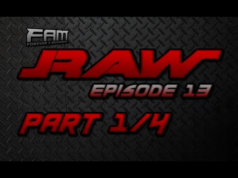 FaM Monday Night RAW - Episode 13 - Part 1/4