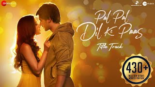 Pal Pal Dil Ke Paas –Title Song