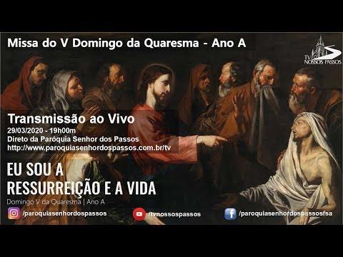 Missa do 5º Domingo da Quaresma - 29/03/2020 - 19h00min - Ano A