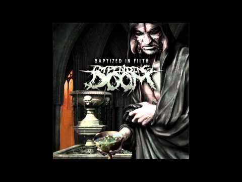 Impending Doom - 'Baptized In Filth' (2012) [FULL ALBUM]