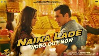Dabangg 3: Naina Lade Video