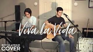 Coldplay - Viva la Vida (Boyce Avenue acoustic cover) on iTunes & Spotify