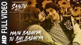 SANJU: Main Badhiya Tu Bhi Badhiya Full Video