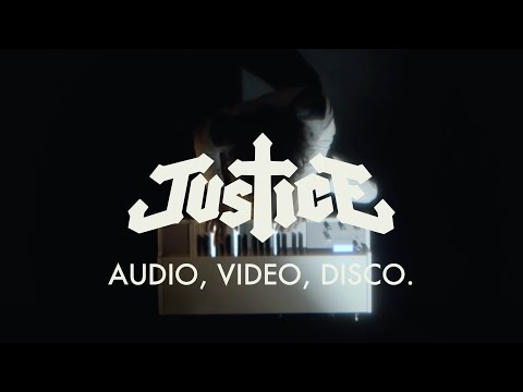Justice - AUDIO, VIDEO, DISCO.