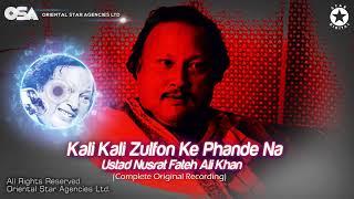 Kali Kali Zulfon Ke Phande Na  Nusrat Fateh Ali Khan  complete full version  OSA Worldwide
