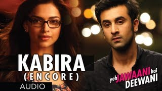 Kabira (Encore) Yeh Jawaani Hai Deewani Song (Audio)