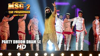 Party Dhoom Dhaam Se Video Song - MSG-2 The Messenger