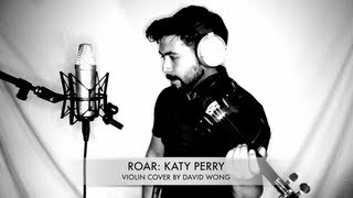 Roar - Katy Perry (Official Music Video Violin Cover) David Wong