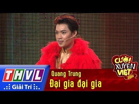 THVL | Cười xuyên Việt 2016 – Tập 2: Đại gia đại gia – Quang Trung