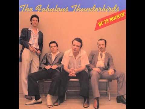 The Fabulous Thunderbirds - Roll, Roll, Roll ( Butt Rockin' ) 1981