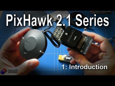 (1/6) Introduction to PixHawk 2.1: Introduction - UCp1vASX-fg959vRc1xowqpw