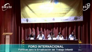 FORO INTERNACIONAL: Políticas para la Erradicación del Trabajo Infantil (16/10/2017 Tarde)