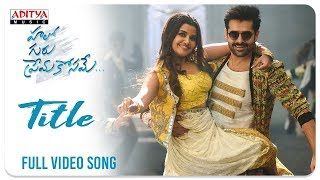 Hello Guru Prema Kosame Title Full Video Song (4K)  Hello Guru Prema Kosame Movie  Ram, Anupama