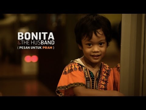 Bonita &amp; the HusBand - &quot;Pesan Untuk Pram&quot; (official video) The Biss Sessions