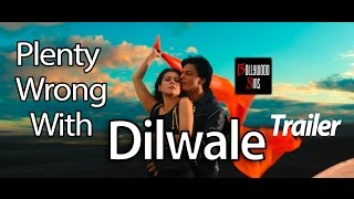 Plenty Wrong With Dilwale Trailer || Bollywood Sins