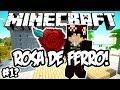 Rosa de Ferro! - Minecraft #1