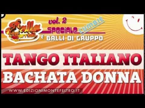 TANGO ITALIANO - BACHATA - BALLA E SORRIDI VOL.2  - SPECIALE CUMBIE E BALLI DI GRUPPO