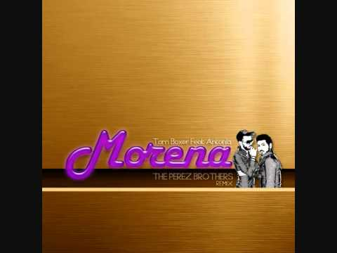 Tom Boxer feat. Antonia - Morena (The Perez Brothers Remix) Radio Edit