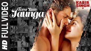 Full Song:Tera Ban Jaunga | Kabir Singh