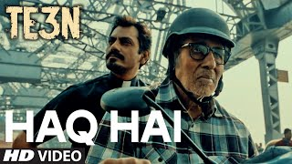HAQ HAI Video Song from Movie TE3N