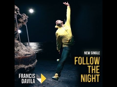 Francis Davila  FOLLOW THE NIGHT HD new 2014